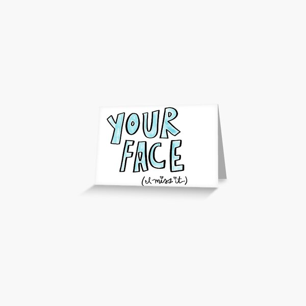 Your Face, Cute I Miss You Card, Missing Your Face, Greeting Card Greeting Card