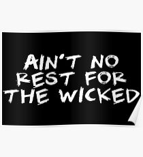Ain't No Rest For The Wicked Poster