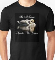 Be A Swan Amidst The Crows Unisex T-Shirt