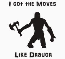 I got the moves like draugr by jem16