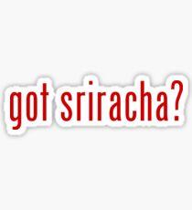 got sriracha? Sticker