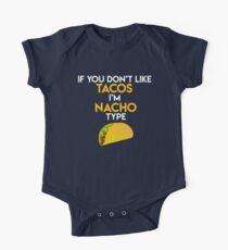 If you dont like tacos im nacho type One Piece - Short Sleeve