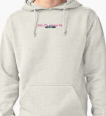 Baby, I'm a beamer boy Pullover Hoodie