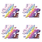 UNSTOPPABLE (four mini stickers) (you may have to cut) by masklayer