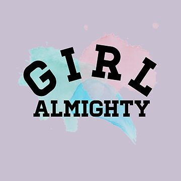GIRL ALMIGHTY by rachherself