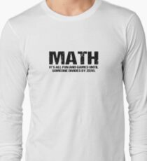 Math It's all Fun and Games Until Someone Divides By Zero Long Sleeve T-Shirt