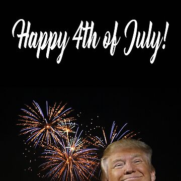 DonaldTrump: Happy 4th of July by TrumpThe45th