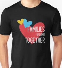 Families Belong Together T-shirt - Stop Separating Immigrant Unisex T-Shirt