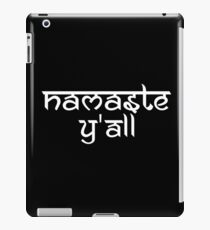 Namaste Y'all iPad Case/Skin