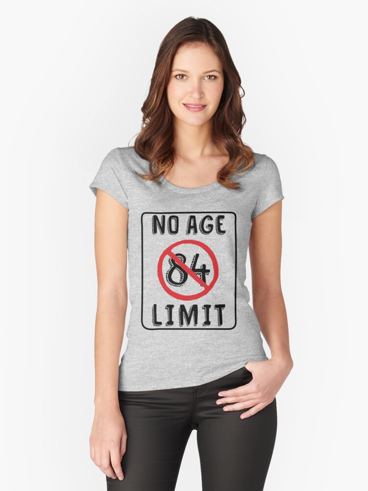 No Age Limit 84th Birthday Gifts Funny B Day For 84 Year Old Womens Fitted
