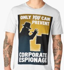 only you can prevent corporate espionage  Men's Premium T-Shirt
