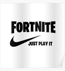 fortnite just play it look like cool Poster