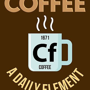 Coffee the Daily Element by VomHaus