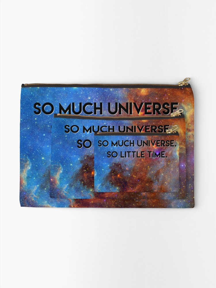 so much universe so little time space quotes t shirt zipper