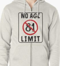 No Age Limit 81st Birthday Gifts Funny B Day For 81 Year Old Zipped Hoodie
