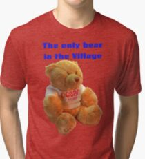 The only Bear in the Village Tri-blend T-Shirt