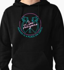 """San Junipero """"Heaven Is a Place on Earth"""" Pullover Hoodie"""