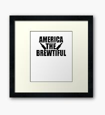America The Brewtiful Framed Print