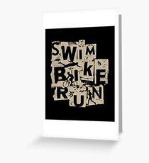 Triathlon  - Swim Bike Run Triathlete Greeting Card