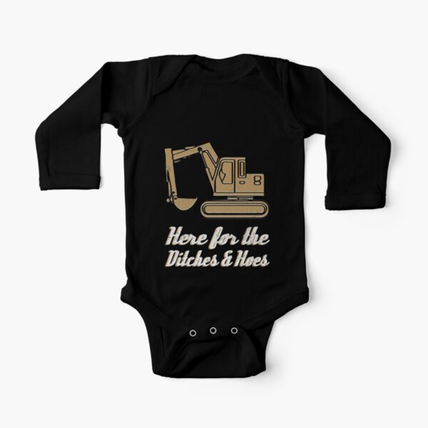 Here For Ditches and Hoes Construction Equipment Funny Backhoe Bulldozer Long Sleeve Baby One-Piece