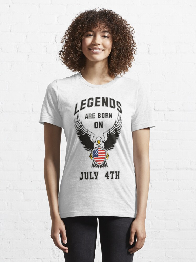 Alternate view of Legends are born on July 4th Essential T-Shirt
