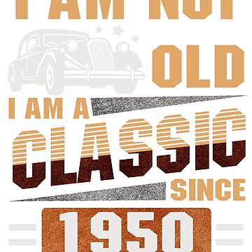 Born in 1950 - I am Not Old by dragts