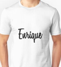 Hey Enrique buy this now Unisex T-Shirt