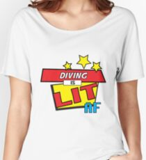 Diving is LIT AF Pop Art comic book style  Women's Relaxed Fit T-Shirt