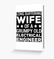Electrical Engineer Husband Wife Grumpy T-Shirt Greeting Card