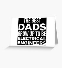 Best Dads Electrical Engineers Father Papa T-Shirt Greeting Card