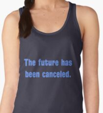 The future has been canceled. (blue text) Women's Tank Top