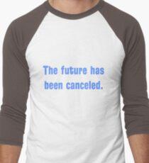 The future has been canceled. (blue text) Men's Baseball ¾ T-Shirt