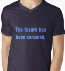 The future has been canceled. (blue text) Men's V-Neck T-Shirt