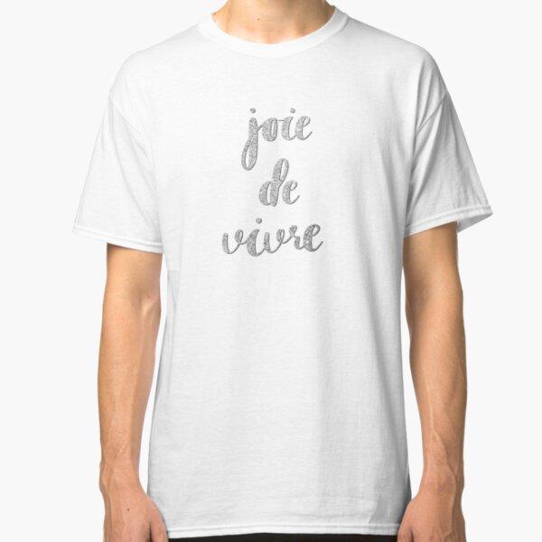 Joie de vivre by Alice Monber Classic T-Shirt