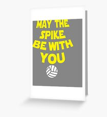 Awesome May the spike volleyball be with you Greeting Card