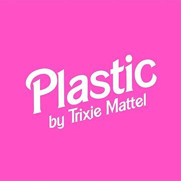 Plastic by Trixie by SerenaFreak