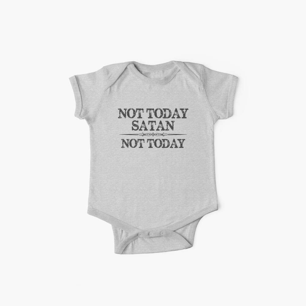 Not Today Satan Not Today Tshirt for Women Men & Kids Baby One-Pieces