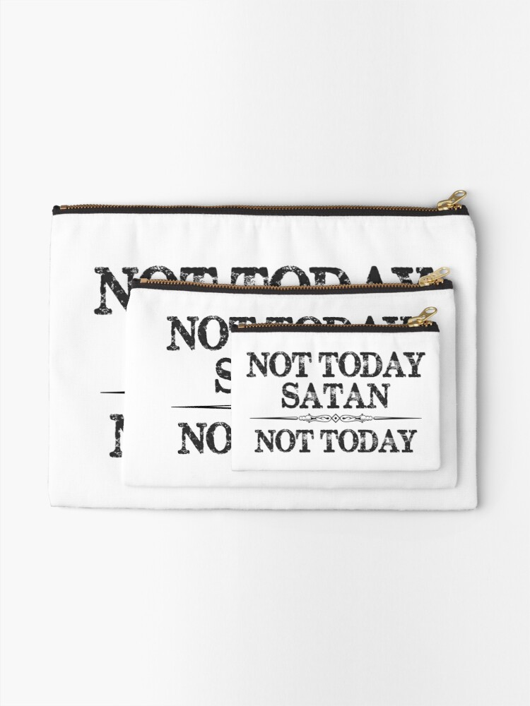 Alternate view of Not Today Satan Not Today Tshirt for Women Men & Kids Zipper Pouch