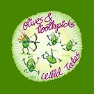Olives and toothpicks wild tales by Zoo-co