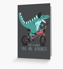 You Are Dinomite Greeting Card