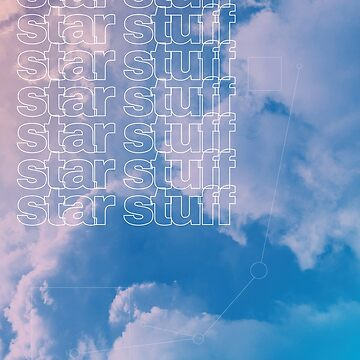 StarStuff Typographic Art - Clouds, Skys and Stars- Promotional by brenooshiro