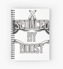 Seduced by Boost - #4 Spiral Notebook