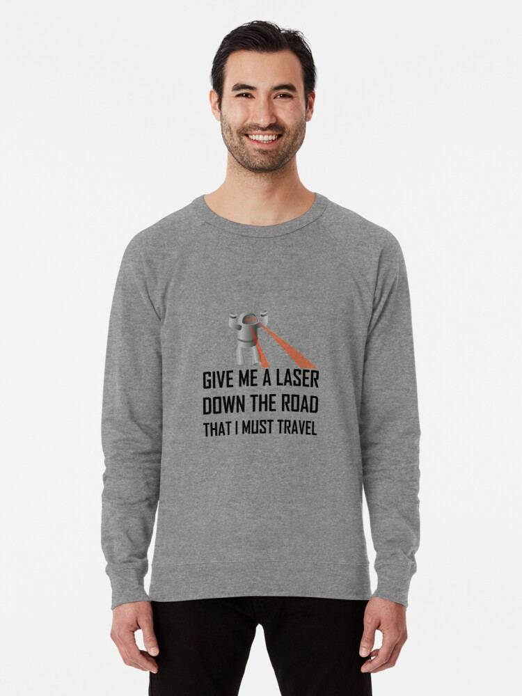 'Give Me A Laser Funny Misheard Lyrics' Lightweight Sweatshirt by  TheBestStore
