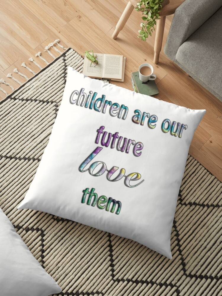 Children Are Our Future by KATHLEEN TENNANT