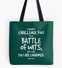 Battle of Wits Quote - Mark Twain Tote Bag