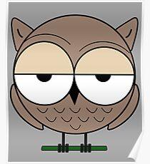 arrogant cartoon owl Poster