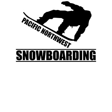 Pacific Northwest Snowboarding by TeeTimeGuys