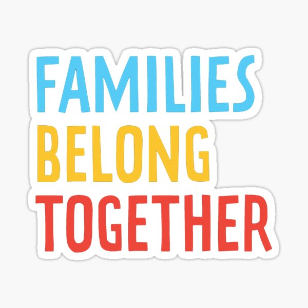 Families Belong Together Sticker