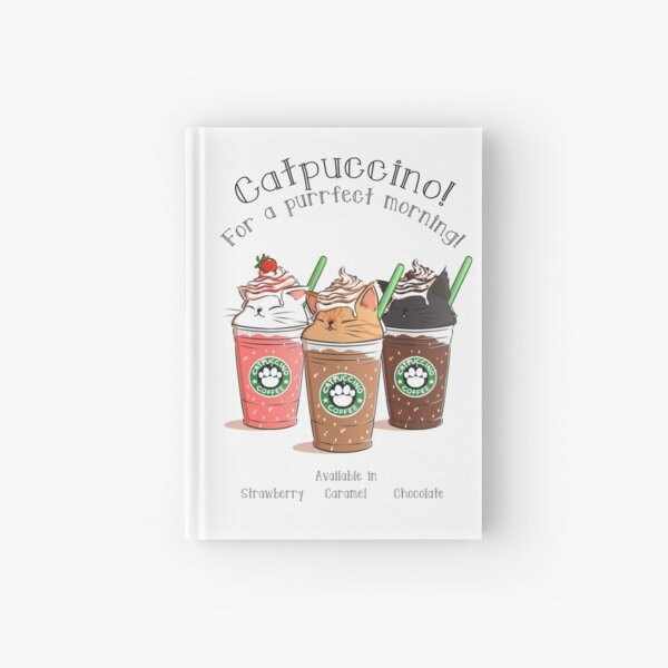 Catpuccino! For a purrfect morning! Hardcover Journal