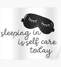 Sleeping In is Self Care Today Girly Sleep Mask Eyelashes Poster